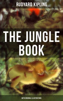 The Jungle Book (With Original Illustrations) - Rudyard Kipling