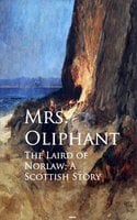 The Laird of Norlaw; A Scottish Story - Mrs. Oliphant