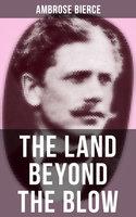 The Land Beyond the Blow - Ambrose Bierce
