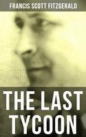The Last Tycoon - Francis Scott Fitzgerald