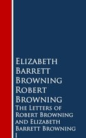 The Letters of Robert Browning and Elizabeth Barrett Browning - Robert Browning, Elizabeth Barret Browning