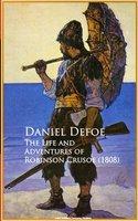 The Life and Adventures of Robinson Crusoe - Daniel Defoe