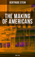 The Making of Americans (Family Saga) - Gertrude Stein