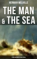 The Man & The Sea - 10 Maritime Novels in One Edition - Herman Melville