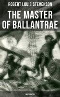 The Master of Ballantrae (A Winter's Tale) - Robert Louis Stevenson