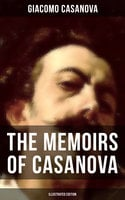 The Memoirs of Casanova (Illustrated Edition) - Giacomo Casanova