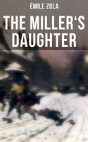 The Miller's Daughter - Émile Zola
