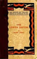 The Lower Depths - Maksim Gorky