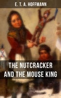 The Nutcracker and the Mouse King - E.T.A. Hoffmann