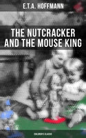 The Nutcracker and the Mouse King (Children's Classic) - E.T.A. Hoffmann