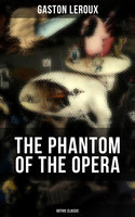 The Phantom of the Opera (Gothic Classic) - Gaston Leroux