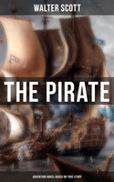 The Pirate (Adventure Novel Based on True Story) - Walter Scott