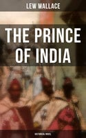 The Prince of India (Historical Novel) - Lew Wallace