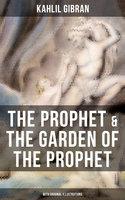 The Prophet & The Garden of the Prophet (With Original Illustrations) - Kahlil Gibran