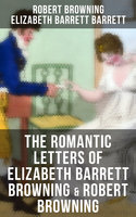 The Romantic Letters of Elizabeth Barrett Browning & Robert Browning - Robert Browning, Elizabeth Barrett Barrett