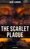 The Scarlet Plague (Dystopian Novel) - Jack London