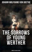 The Sorrows of Young Werther (World's Classics Series) - Johann Wolfgang von Goethe