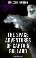 The Space Adventures of Captain Bullard - 9 Books in One Edition - Malcolm Jameson