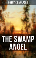 The Swamp Angel - Prentice Mulford