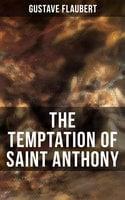 The Temptation of Saint Anthony - Gustave Flaubert