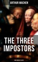 The Three Impostors (Dark Fantasy Classic) - Arthur Machen