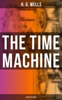 The Time Machine (A Sci-Fi Classic) - H.G. Wells