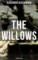 The Willows (Horror Classic) - Algernon Blackwood