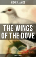 The Wings of the Dove (Complete Edition) - Henry James