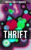 Thrift - Orison Swett Marden