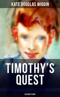 Timothy's Quest (Children's Book) - Kate Douglas Wiggin
