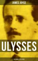 Ulysses (The Original 1922 Edition) - James Joyce