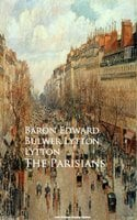 The Parisians - Baron Edward Bulwer Lytton