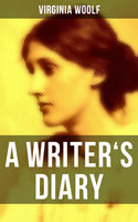 Virginia Woolf: A Writer's Diary - Virginia Woolf