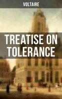 Voltaire: Treatise on Tolerance - Voltaire