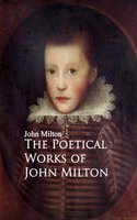 The Poetical Works of John Milton - John Milton