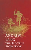 The Red True Story Book - Andrew Lang