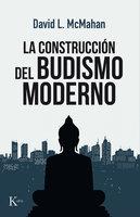 La construcción del budismo moderno - David L. McMahan