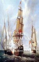 The Rise of the Dutch Kingdom - Hendrik Willem van Loon