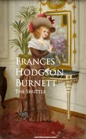 The Shuttle - Frances Hodgson Burnett