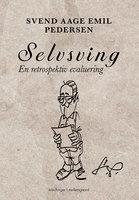 Selvsving - en retrospektiv evaluering - Svend Aage Emil Pedersen