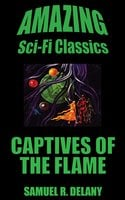 Captives of the Flame - Samuel R. Delany