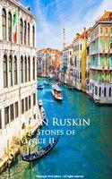 The Stones of Venice II - John Ruskin