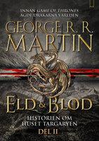Eld & Blod : Historien om huset Targaryen (Del II) - George R.R. Martin