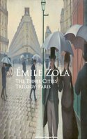 The Three Cities Trilogy: Paris - Émile Zola