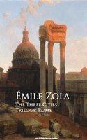 The Three Cities Trilogy: Rome - Émile Zola
