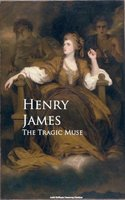 The Tragic Muse - Henry James