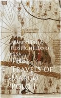 The Travels of Marco Polo I - Marco Rustichello of Pisa