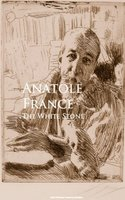 The White Stone - Anatole France