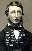 The Writings of Henry David Thoreau V: Excursions and Poems - Henry David Thoreau
