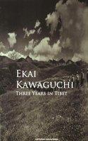 Three Years in Tibet - Ekai Kawaguchi